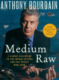 Medium Raw, By: Anthony Bourdain