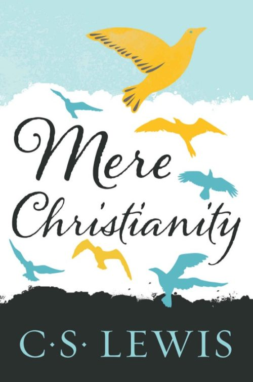 Mere Christianity, By: C.S. Lewis