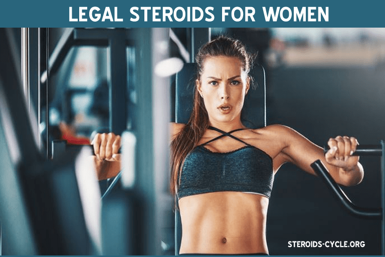 BEST LEGAL STEROIDS FOR WOMEN 2020 – Seriously, Are They Legal?
