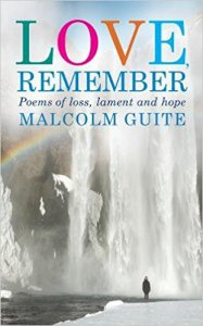 LOVE, REMEMBER – New Book from Malcolm Guite
