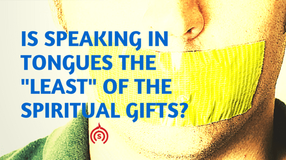 Speaking in tongues the least of the spiritual gifts is speaking in tongues the least of the gifts negle Image collections