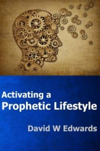 activate a prophetic lifestyle