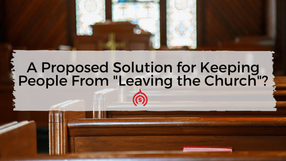 A Proposed Solution for Keeping People From -Leaving Church--