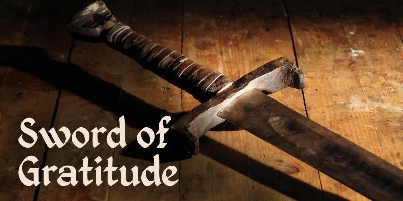 The Sword of Gratitude