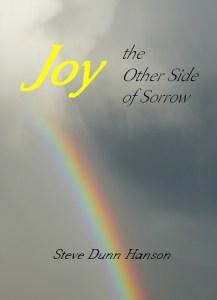 Joy, the Other Side of Sorrow - Steve Dunn Hanson