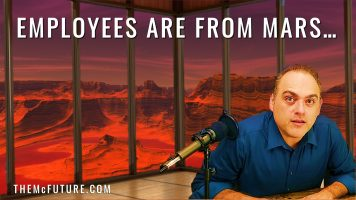 employees are from mars - mistweeted - the mcfuture podcast - steve faktor - ideafaktory