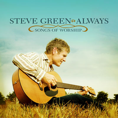 Steve Green Songs of Worship