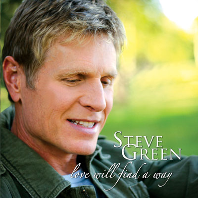 Love Will Find A Way by Steve Green