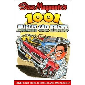 """1001 Muscle Car Facts"" By Steve Magnante"