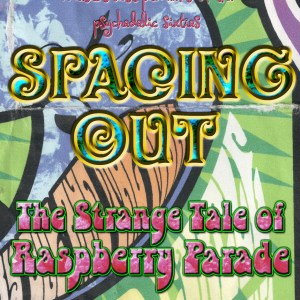 Spacing Out – The Strange Tale of Raspberry Parade