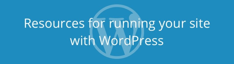 Banner Image: Resources Running your site with WordPress