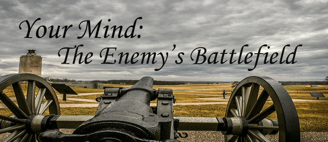 Your Mind: The Enemy's Battlefield