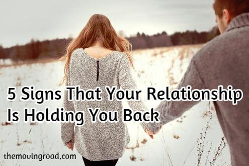 5 Signs That Your Relationship Is Holding You Back