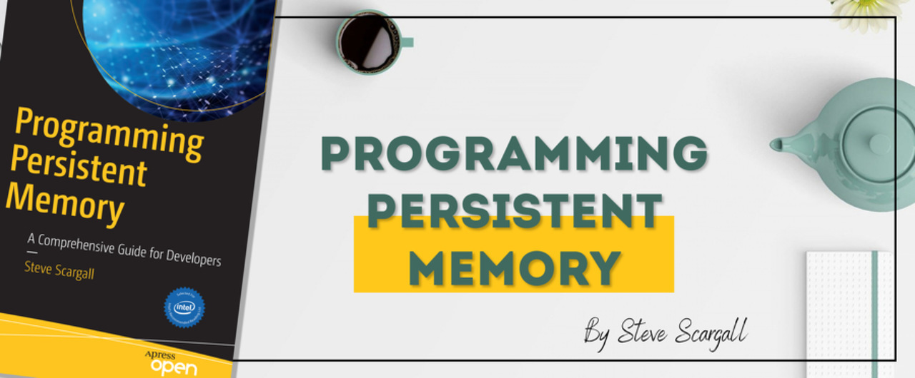 Programming Persistent Memory: A Comprehensive Guide for Developers Book