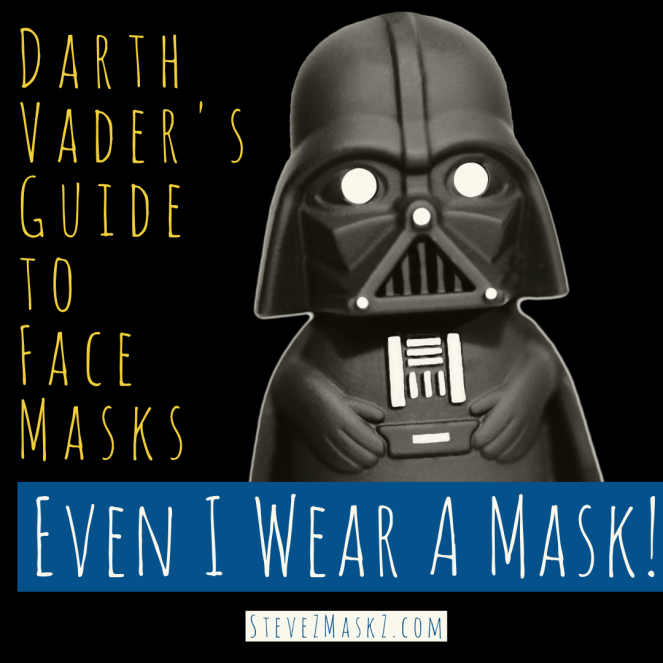 Darth Vader's Guide to Face Masks - Darth Vader wore a mask and he's wondering what the big deal is ... check out this face masks guide. #DarthVader #FaceMasks