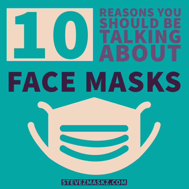 10 Reasons You Should be Talking About Face Masks - I am giving you ten reasons why you should be talking about face masks. #FaceMasks