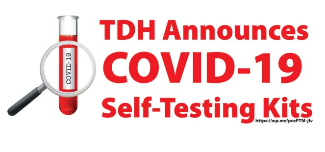 TDH Announces COVID-19 Self-Testing Kits, Testing Schedule Change - Self-testing available as TDH prepares for vaccine administration.