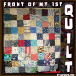 The Front of my 1st Quilt