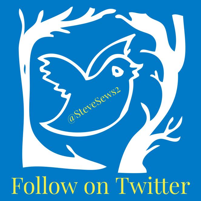 Follow on Twitter - You can Follow Steve Sews Stuff On Twitter @SteveSew2 #Twitter #SteveSews