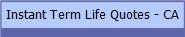 Instant Term Life Quotes - CA