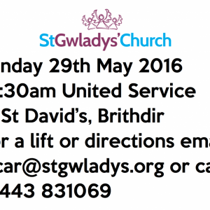 Sunday 29th May - United Service in St David's, Brithdir