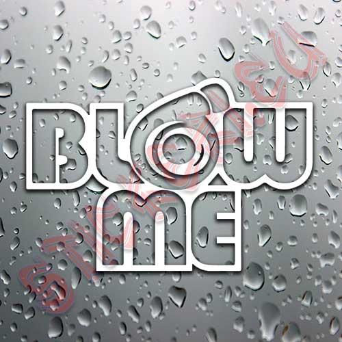 Стикер за автомобил - Blow Me