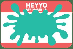 Heyyo My Name Is Blank