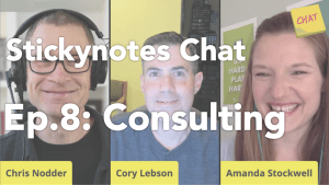StickynotesChat Ep 8 Consulting