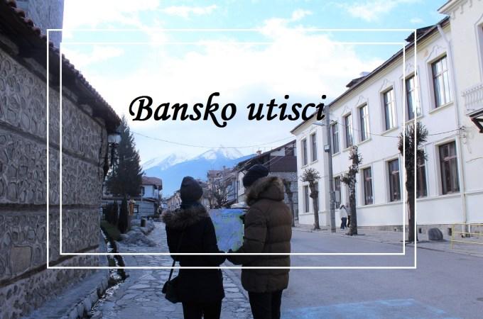 Bansko utisci i saveti – zimovanje u Bugarskoj da ili ne?! – video –