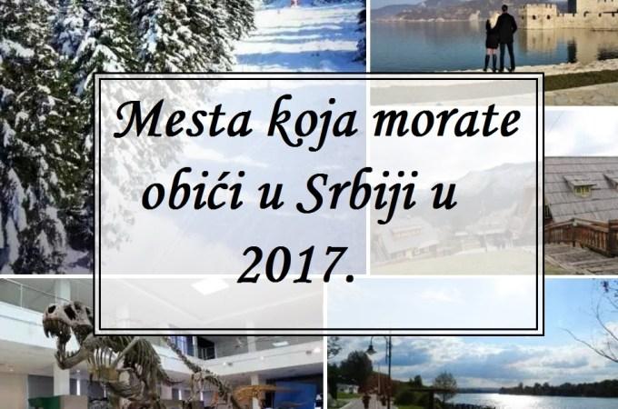 Ovo su mesta koja morate posetiti u Srbiji u 2017.