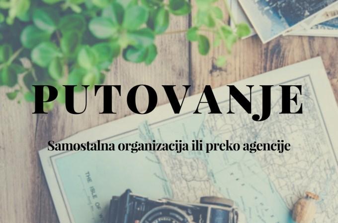 samostalna organizacija putovanja ili putovanje preko agencije?