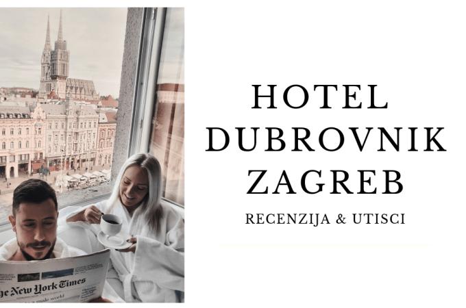 HOTEL DUBROVNIK ZAGREB UTISCI   recenzija hotela
