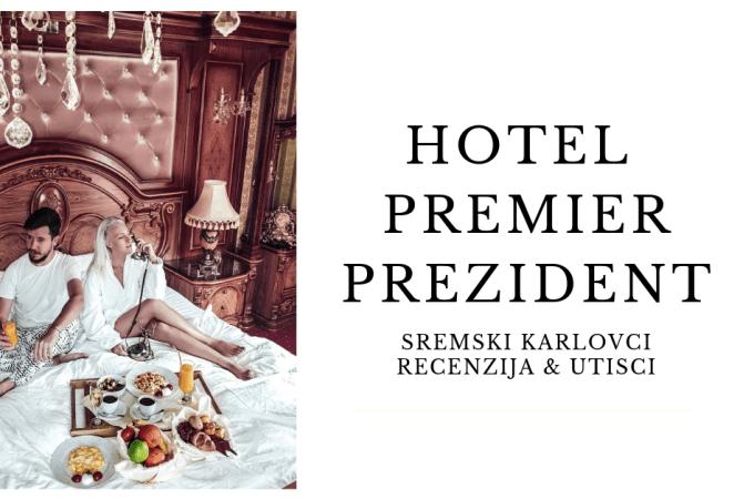 HOTEL PREMIER PREZIDENT   recenzija hotela