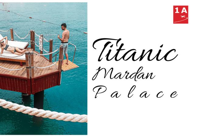 Titanic Mardan Palace – definicija SAVRŠENOG odmora
