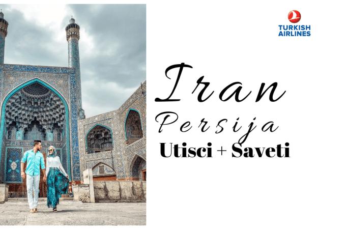Šta morate da znate pre putovanja u Iran utisci i saveti