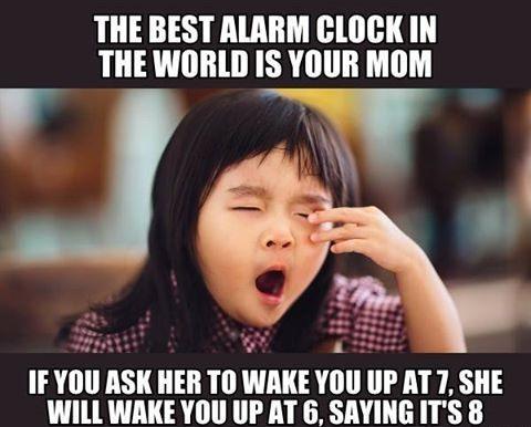 Humormy Mom Is My Best Alarm Clock