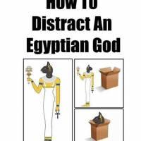 How To Distract Egyptian God