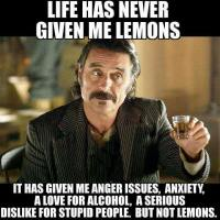 Life Has Never Given Me Lemons