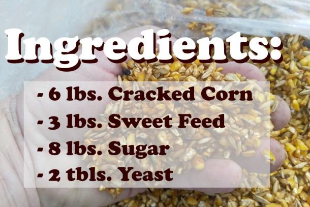 Corn mash recipe ingredients, cracked corn, sweet feed, sugar, yeast