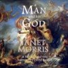 A Man and His God by Janet Morris