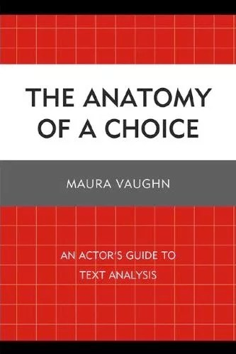 Anatomy of a Choice: An Actor's Guide to Text Analysis
