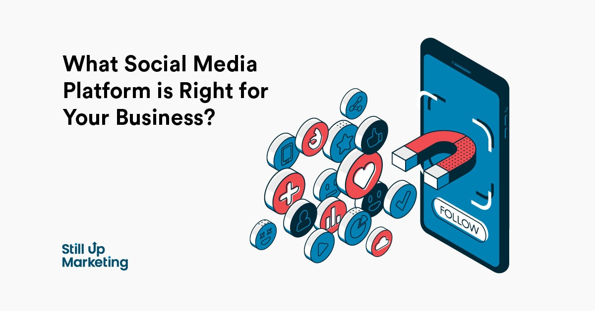 What Social Media Platform is Right for Your Business