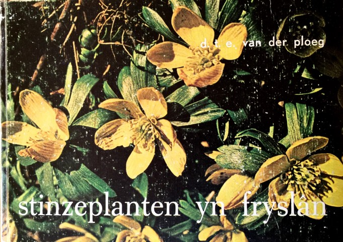 D.T.E. van der Ploeg, Photos Ytsen Kooistra, Stinzeplanten yn Fryslân. Ljouwert 1972