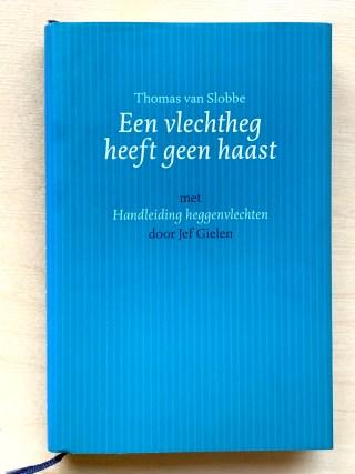 Thomas van Slobbe: Een vlechtheg heeft geen haast.