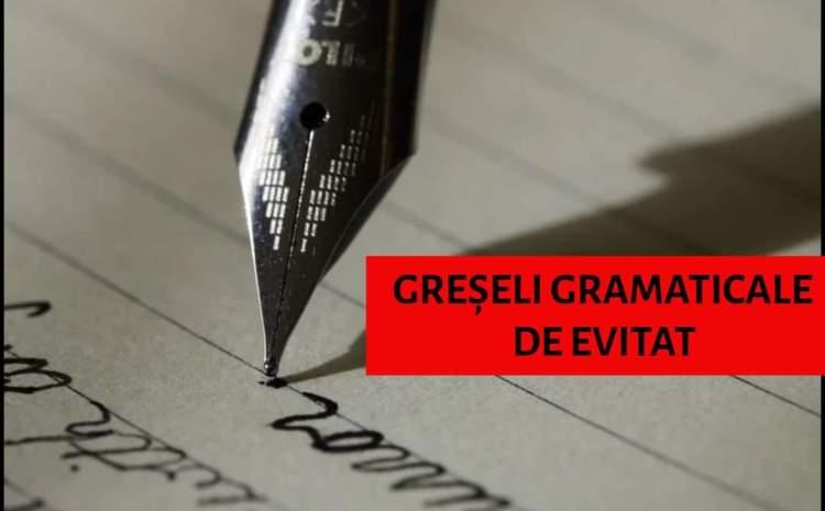 Care sunt cele mai frecvente greșeli gramaticale din limba română și cum să le eviți