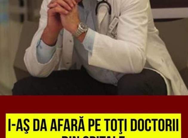 """Revolta medicului român: """"I-aş da afară pe toţi doctorii din spitalele de stat care iau bani de la pacienţi"""""""