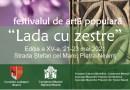 """Festivalul de Artă Populară """"Lada cu zestre"""" (21-23 mai 2021)"""