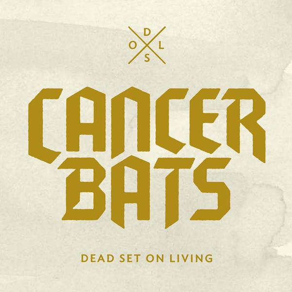 Album Review: Cancer Bats 'Dead Set On Living'