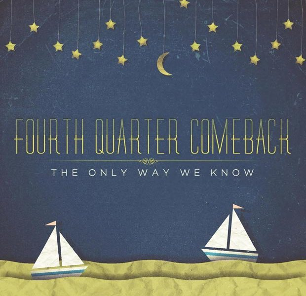 Album Review: Fourth Quarter Comeback 'The Only Way We Know'