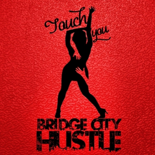 "Bridge City Hustle release new track ""Touch You"""